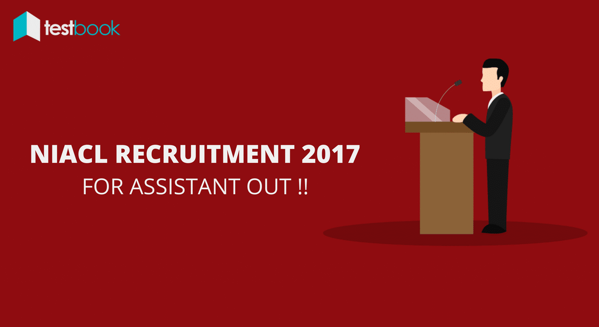 NIACL Recruitment for Assistant 2017 - Exam Notification Out!!