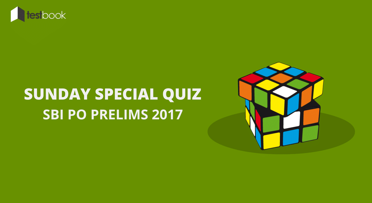 Sunday Special Quiz 3 SBI PO Prelims 2017 - Challenge Yourself Now!