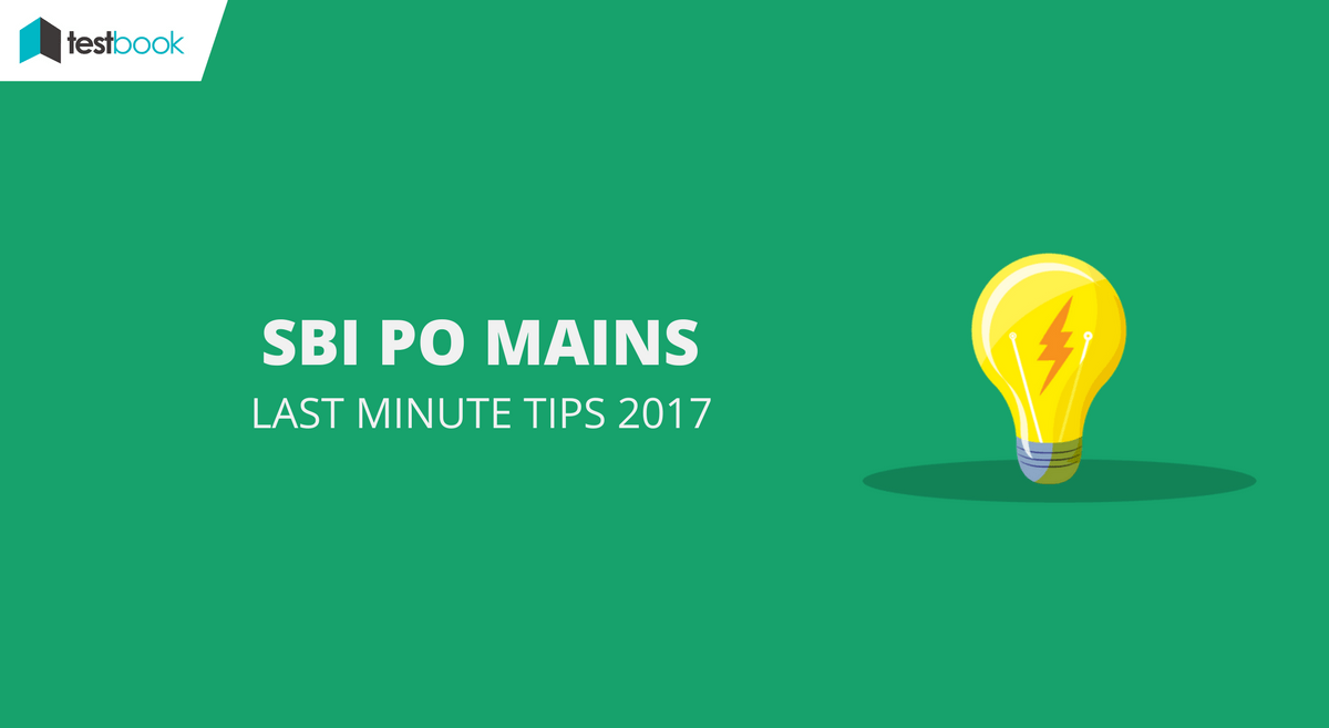 Last Minute Tips for SBI PO Mains