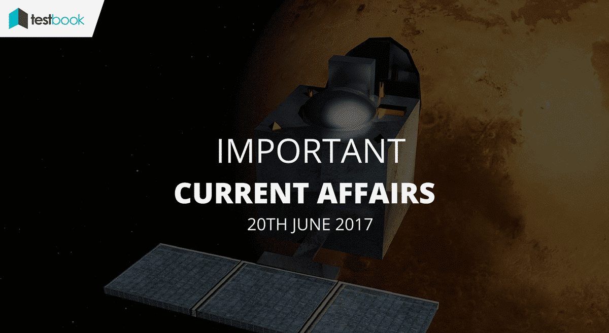 Important Current Affairs 20th June 2017 with PDF