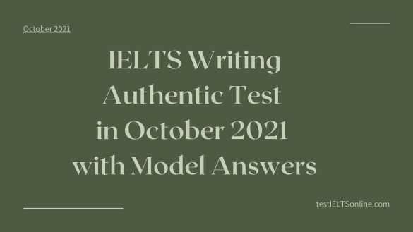 Recent IELTS Writing Test 2021 with Band 8 Sample Answers
