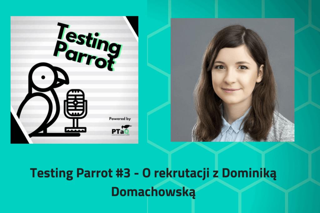 Testing Parrot #3 – O rekrutacji z Dominiką Domachowską