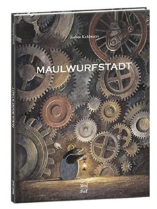"Cover des Kinderbuches ""Maulwurfstadt"""