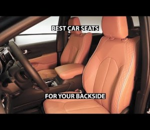 Best Car Seats for Your Backside