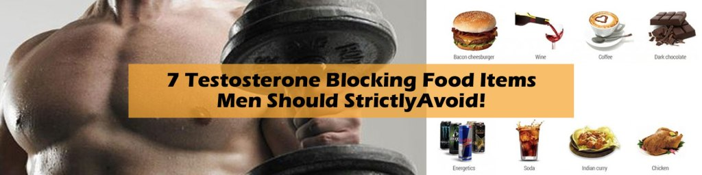 7 Testosterone Blocking Food Items Men Should Strictly Avoid