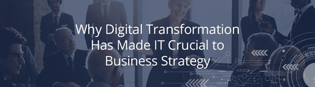 Why Digital Transformation Crucial to Business Strategy