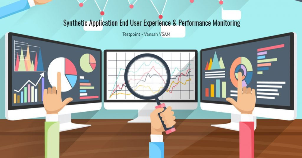 Synthetic Application End User Experience & Performance Monitoring