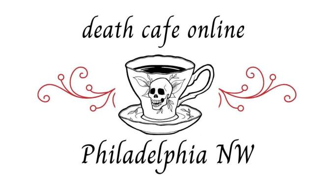 Death Cafe Online Philly NW