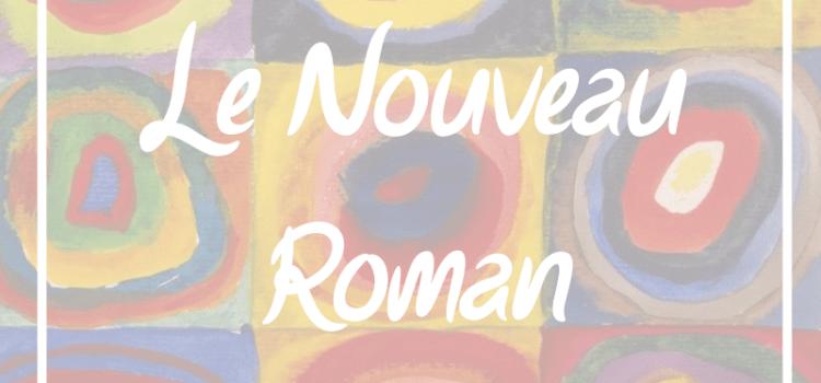 Les mouvements littéraires : le Nouveau Roman