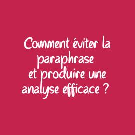 Comment éviter la paraphrase et produire une analyse efficace ?