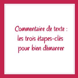 Commentaire de texte : les trois étapes-clés pour bien démarrer