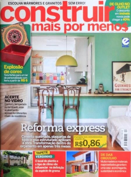 Revista Construir Mais por Menos n° 40, Editora Escala _Seção Jeitos de Morar_Projeto Sustentável_ páginas 04 e 36 à 43 Fevereiro de 2014