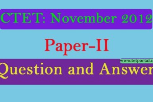 2012 Nov CTET Paper-2 Questions with Answer