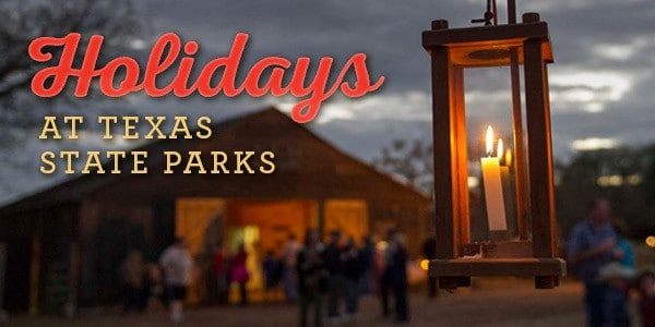 Celebrate the holidays throughout December in a Texas State Park!