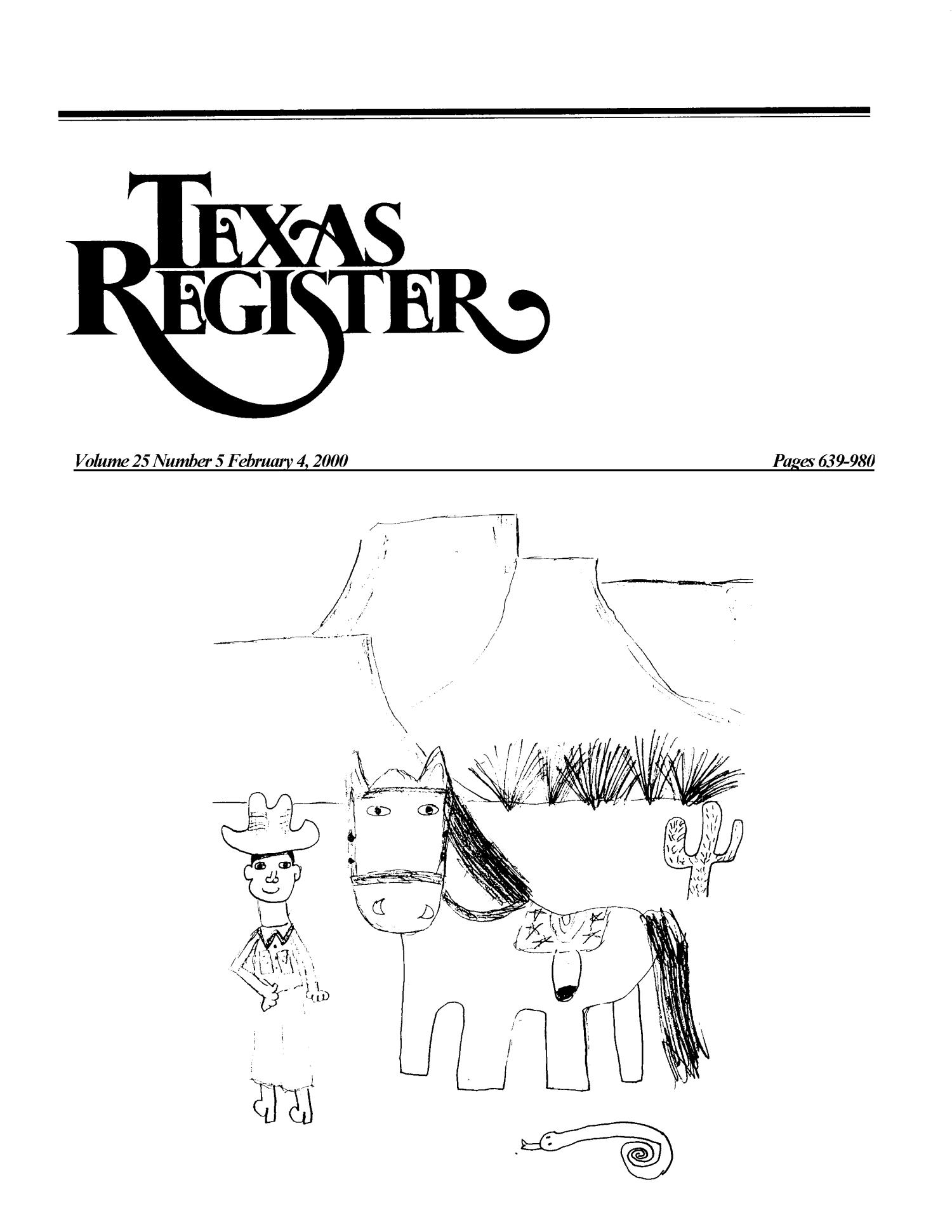 Texas Register, Volume 25, Number 5, Pages 639-980