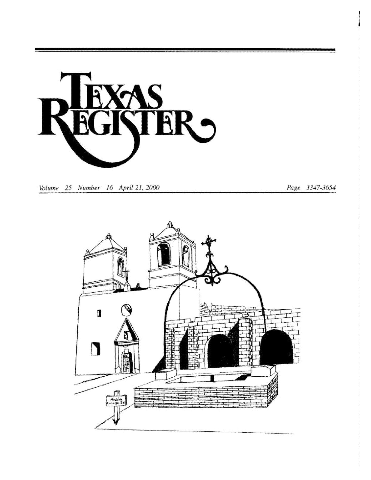 Texas Register, Volume 25, Number 16, Pages 3347-3654