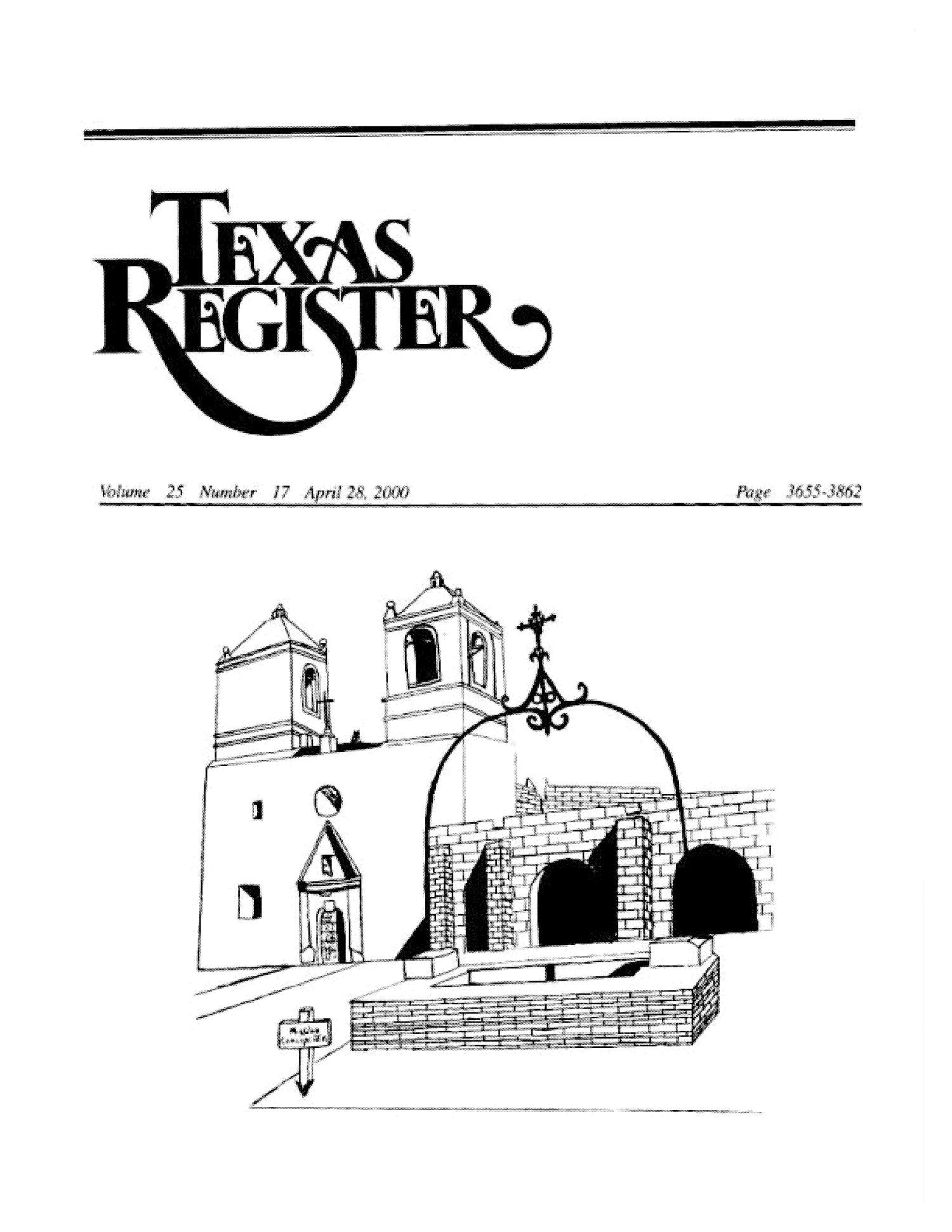 Texas Register, Volume 25, Number 17, Pages 3655-3862