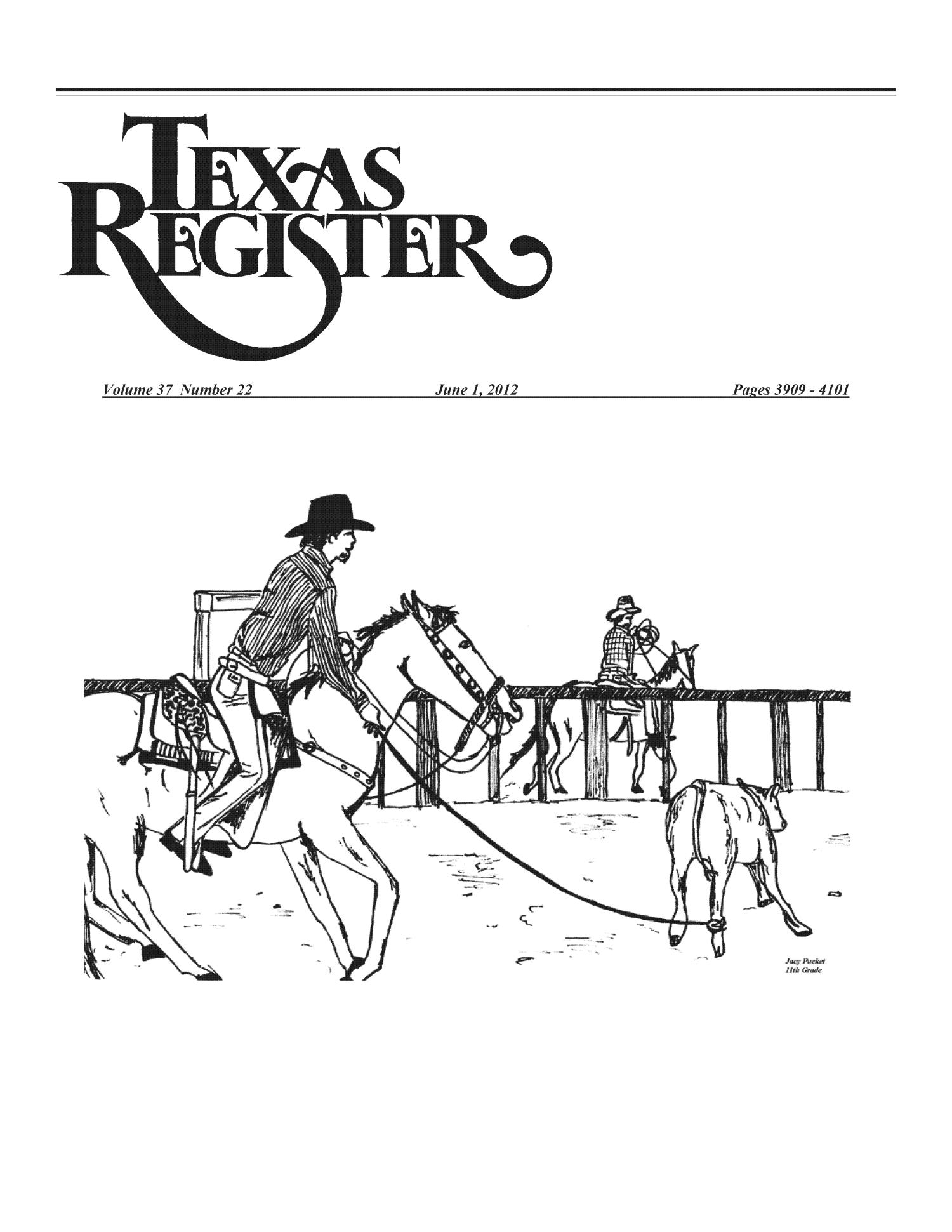 Texas Register, Volume 37, Number 22, Pages 3909-4101
