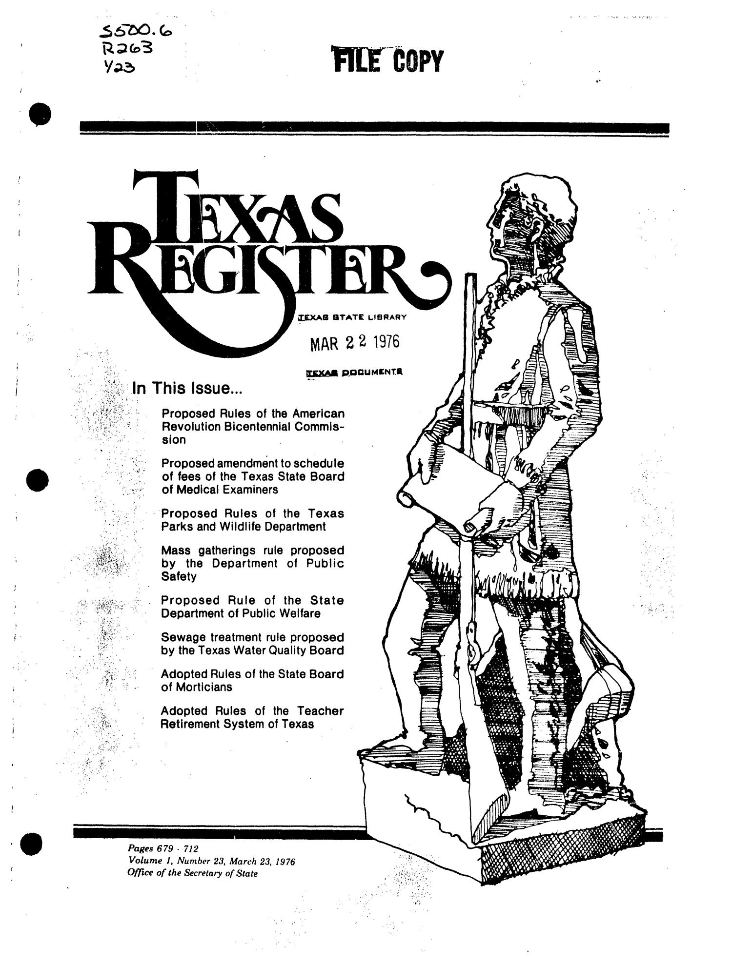 Texas Register, Volume 1, Number 23, Pages 679-712, March