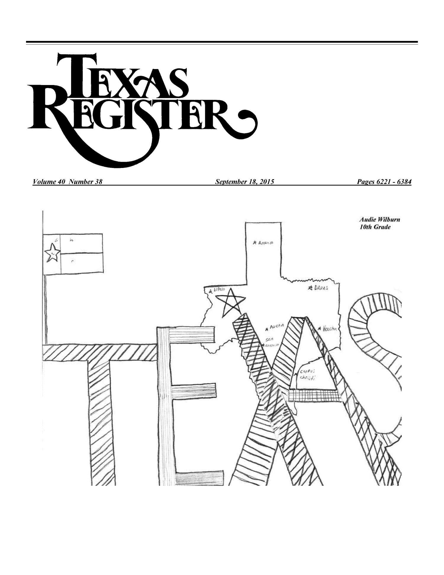 Texas Register, Volume 40, Number 38, Pages 6221-6384