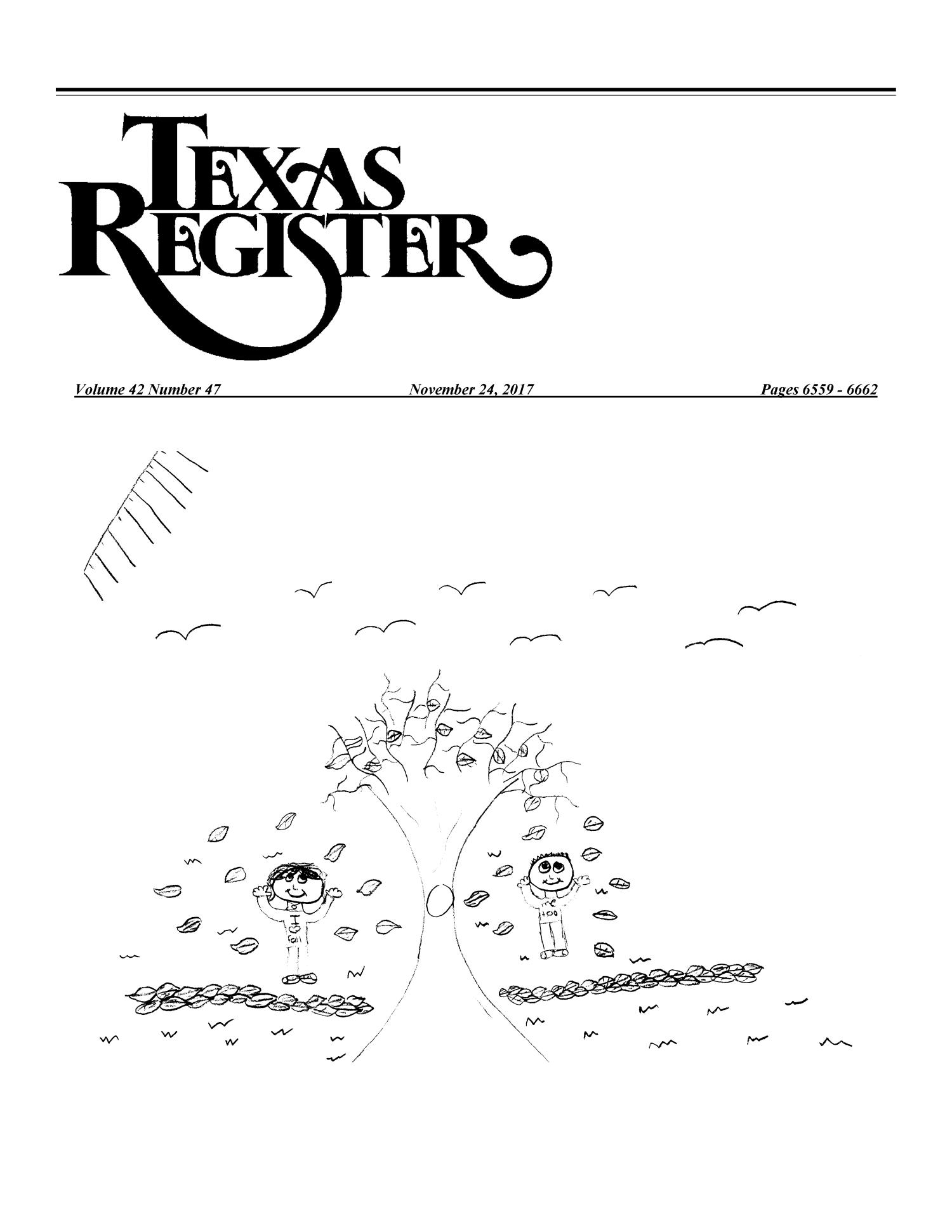 Texas Register, Volume 42, Number 47, Pages 6559-6662