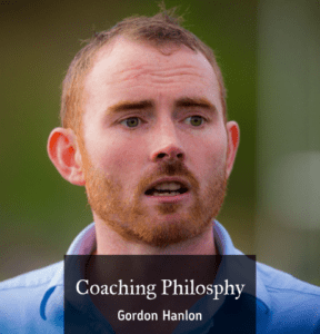 Gordon Hanlon - Coaching Philosphy