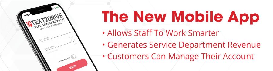 TEXT2DRIVE's new mobile video app generates service department revenue