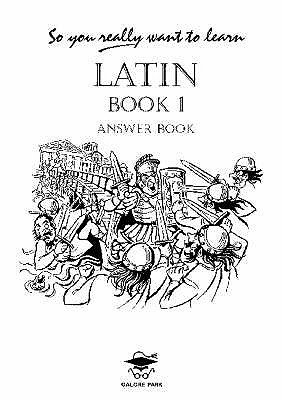 So You Really Want to Learn Latin: Answer Book Book 1