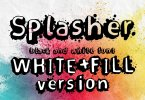 Splasher + WhiteFill version 2021973