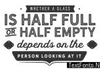 Whether a Glass is Half Full - Typography Graphic Templates
