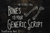 Bones to Your Generic Script
