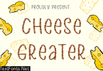 Cheese Greater Font
