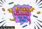 Tricky Jimmy Font