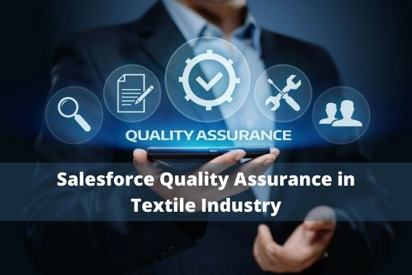 Salesforce Quality Assurance in Textile Industry