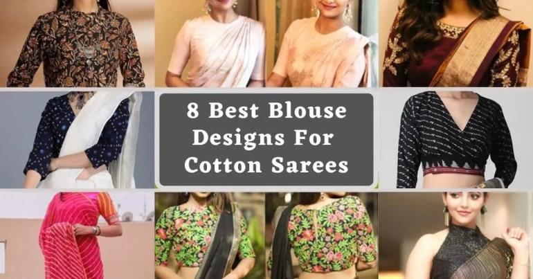 8 Best Blouse Designs For Cotton Sarees