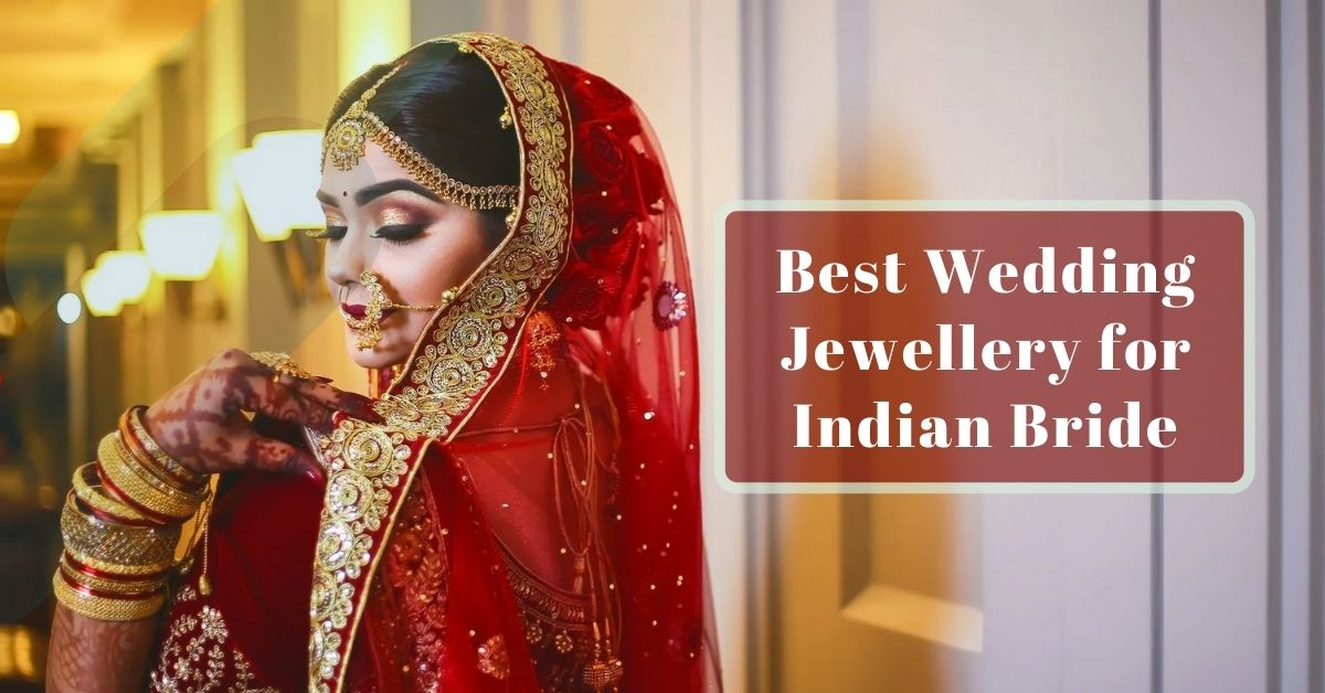 10 Best Wedding Jewellery for Indian Bride might have in her List