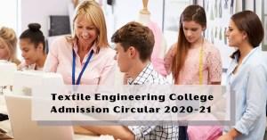 Textile Engineering College Admission Circular 2020 21