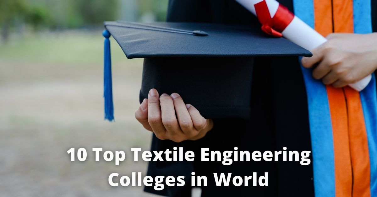 10 Top Textile Engineering Colleges in World