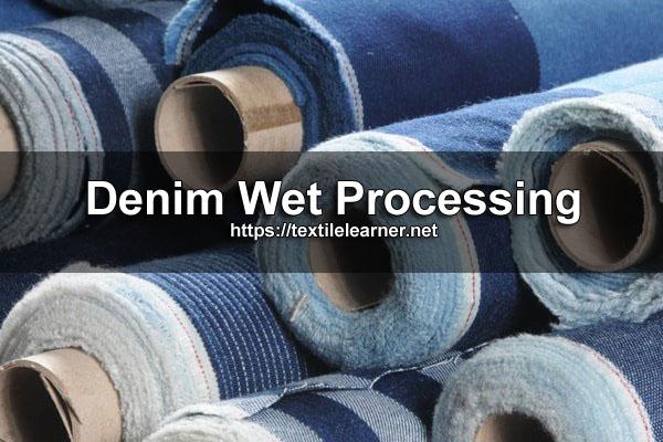 Denim Wet Processing