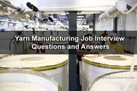 Yarn Manufacturing Job Interview Questions and Answers