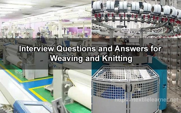 Interview questions for weaving and knitting