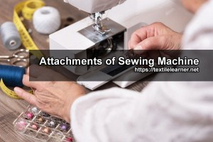attachments of sewing machine