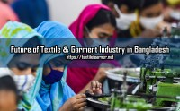 Future of Textile and Garment Industry in Bangladesh