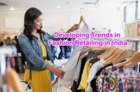 Developing Trends in Fashion Retailing in India