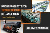 All Over Printing: Bright Prospects for Textile Sector of Bangladesh