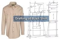 Drafting Procedure of Bush Shirt / Safari Slack
