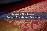 Mysore Silk Sarees Features, History and Popularity