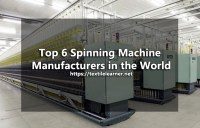 Top 6 Spinning Machinery Manufacturers in the World