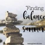 Summer Strong: Finding Balance