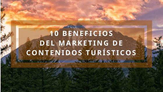 10 beneficios del marketing de contenidos turísticos